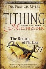 Tithing Under the Order of Melchizedek: ...the Return of the Lost Key! (Paperbac