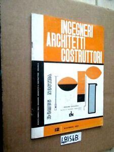 INGEGNERI ARCHITETTI COSTRUTTORI N° 12 DICEMBRE    1964    (4BIS4B)