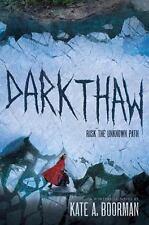 NEW - Darkthaw: A Winterkill Novel by Boorman, Kate A.