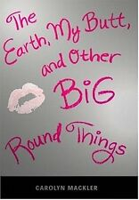 The Earth, My Butt, and Other Big Round Things (Te