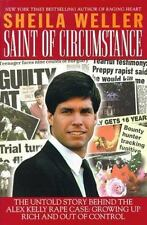 Saint of Circumstance : The Untold Story Behind the Alex Kelly Rape Case: Growin