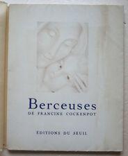 Berceuses Francine COCKENPOT ill R LAPOUJADE éd Seuil 1948 n° 694 / 1500