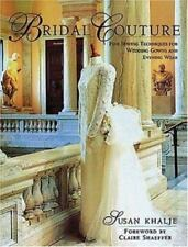 Bridal Couture: Fine Sewing Techniques for Wedding Gowns by Susan Khalje NEW