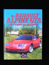 livre Les Renault Alpine GTA/V6 GT/V6 Turbo/Le Mans/A 610