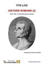 Histoire Romaine (2) : -218 à -202 : la Deuxième Guerre Punique by Tite-Live...