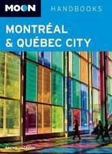 Moon Montreal & Quebec City (Moon Handbooks) by Jackson, Sacha
