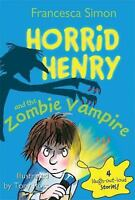 Horrid Henry and the Zombie Vampire by Simon, Francesca