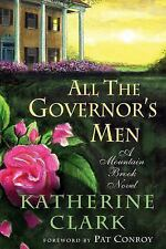 All the Governor's Men: A Mountain Brook Novel (Story River Books), Clark, Kathe