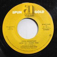 Pop 45 Spun Gold - Linda Ronstadt How Do I Make You / Linda Ronstadt Hurt So Bad