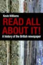READ ALL ABOUT IT HISTORY OF BRITISH NEWSPAPER - WILLIAMS, KEVIN - NEW PRE-LOADE