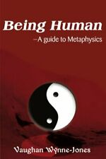Being Human--A Guide to Metaphysics