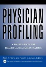 Physician Profiling: A Source Book for Health Care Administrators by Piland: New