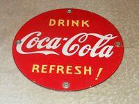 "VINTAGE ""DRINK COCA COLA REFRESH"" 7"" ROUND PORCELAIN METAL SODA POP GAS OIL SIGN"