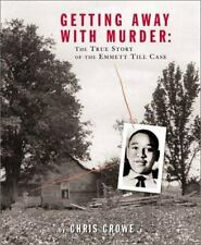 Getting Away with Murder : The True Story of the Emmett till Case by Chris...
