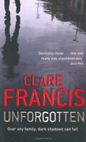 Unforgotten By Clare Francis. 9780330484060