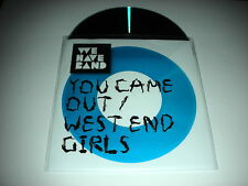 We Have Band - You Came Out/West End Girls - 4 Track