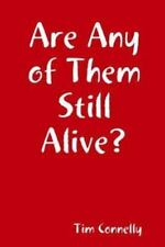 Are Any of Them Still Alive? by Tim Connelly (2013, Paperback)