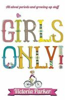 Girls Only! All About Periods and Growing-Up Stuff New Paperback Book Victoria P