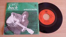"ANDREA LO VECCHIO - HO SCELTO BACH - 45 GIRI 7"" - ITALY PRESS"