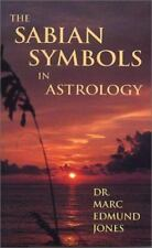 The Sabian Symbols in Astrology: A Symbol Explained for Each Degree of the Zodia