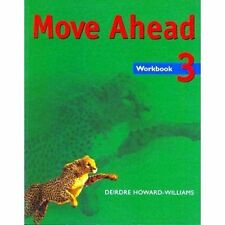 Move Ahead Level 3 Workbook, D, Howard-Williams, Excellent Book