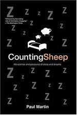 Counting Sheep: The Science and Pleasures of Sleep and Dreams by Martin, Paul