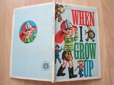 WHEN I GROW UP~Kay Harry Mace~CORINNE MALVERN~1950 Golden Press HC~Early Readers