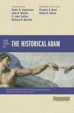 Counterpoints Bible and Theology: Four Views on the Historical Adam by Ardel...