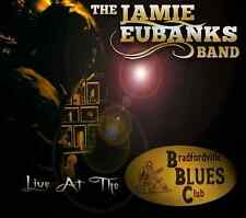 The Jamie Eubanks Band - Live at the Bradfordville Blues Club
