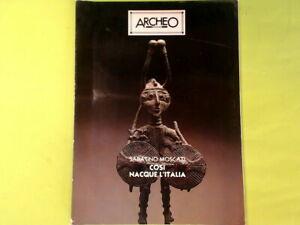 ARCHEO DOSSIER COSI' NACQUE L'ITALIA MOSCATI DE AGOSTINI