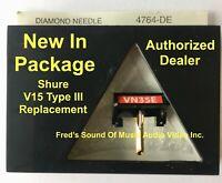 NEW Shure V15 Type III VN35E Needle Elliptical Diamond Stylus Replacement VN35HE