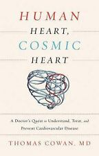 Human Heart, Cosmic Heart: A Doctor's Quest to Understand, Treat, and Prevent Ca