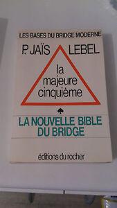 Pierre Jaïs & Michel Lebel - La majeure cinquième : La nouvelle bible du bridge