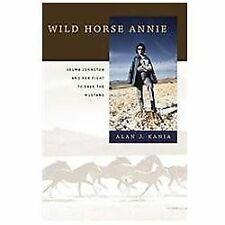 Wild Horse Annie: Velma Johnston and Her Fight to Save the Mustang, Kania, Alan