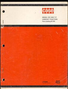 1981 J I CASE PARTS CATALOG  MODEL 107 / 117 COMPACT TRACTORS