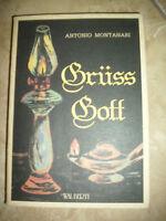 ANTONIO MONTANARI - GRUSS GOTT - ED:WALBERTI - ANNO:1987 (OF)