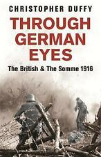 Through German Eyes: The British & The Somme 1916 (Phoenix Press)-ExLibrary