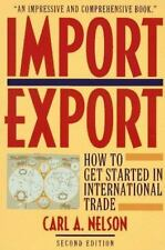 Import/Export: How to Get Started in International Trade Nelson, Carl A. Paperb