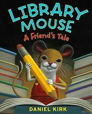 Library Mouse: A Friend's Tale,Daniel Kirk,Excellent Book mon0000042068