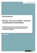 Hiphop- und Country-Musik - Ausdruck Soziokultureller Persönlichkeit by...