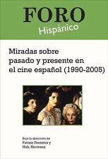 Miradas Sobre Pasado y Presente En El Cine Espanol (1990-2005). (Foro-ExLibrary