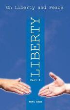 On Liberty and Peace - Liberty Pt. 1 by Matt Edge (2010, Paperback)