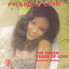 FRANCE LISE THE GREEN YEARS OF LOVE / UN AIR DE REGGAE FRENCH 45 SINGLE