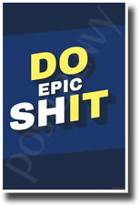 Do Epic Sh*t 2 - NEW Funny Novelty POSTER