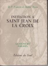 SAINTE MARIE François / Initiation à Saint Jean de la Croix - La vigne du Carmel