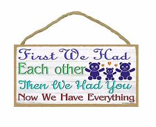 "Bears Had You Now We Have Everything Kids Nursery Baby Room SIGN 5"" X 10"""