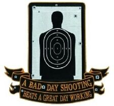 A Bad Day Shooting Beats A Great Day Working PATCH-Large