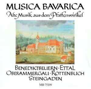 Alte Musik aus dem Pfaffenwinkel (Benediktbeuern, Ettal, Oberammergau)