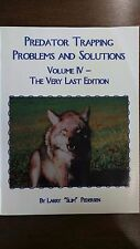 Predator Trapping Problems & Solutions By Larry Slim Pedersen Trapping Slim'S