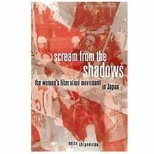 Scream from the Shadows: The Women's Liberation Movement in Japan (Paperback or
